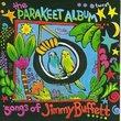 Parakeet Album: Songs of Jimmy Buffett