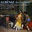 Albéniz: Iberia Suite; Piano Concerto; Concierto Fantástico; Navarra; Catalonia