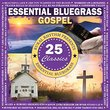 Essential Bluegrass Gospel - 25 Classics