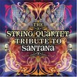 The String Quartet Tribute to Santana