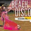 Beach Disco Sessions Vol 1