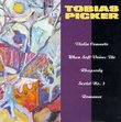 Tobias Picker: Violin Concerto; When Soft Voices Die; Rhapsody; Sextet No. 3; Romance