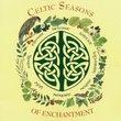 Celtic Seasons of Enchantment
