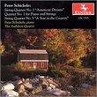 "Schickele: String Quartet No. 1 ""American Dreams"", String Quartet No. 5 ""A Year in the Country"", Quintet No. 1 for Piano and Strings"