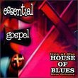 Essential Gospel: Live At The House Of Blues, New Orleans