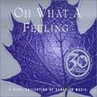 Oh What a Feeling 2 - A Vital Collection of Canadian Music