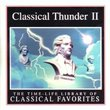 Classical Thunder II: Time Life Library of Classical Favorites