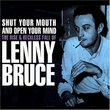 Lenny Bruce: Shut Your Mouth & Open Your Mind