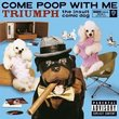 Come Poop with Me (CD & DVD)