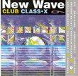 New Wave Club Class X 6