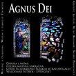 Agnus Dei: Early & Modern Polish Sacred Music