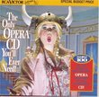 The Only Opera CD You'll Ever Need !