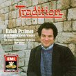 Tradition: Itzhak Perlman Plays Popular Jewish Melodies