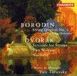 Borodin: String Quartet No. 2; Dvorak: Serenade for Strings; Two Waltzes; Nocturne
