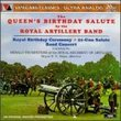 The Queen's Birthday Salute by the Royal Artillery Band: Catalinet: Fanfare Militaire / Sullivan: March of the Peers from 'Iolantha' / Bliss: Fanfare for a Jubilant Occasion / traditional melodies