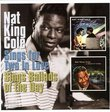 Nat King Cole Sings for Two in Love/Sings Ballads of the Day