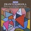 Franco Margola: Musica per archi e Concerti per oboe