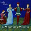 Minstrel's Musicke: Medieval Songs & Dances
