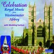 Celebration: Royal Music from Westminster Abbey, with Wedding Fanfare
