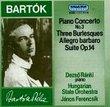 Bartók: Piano Concerto No. 3; Three Burlesques; Allegro barbaro; Suite, Op. 14