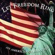 Let Freedom Ring: An American Celebration