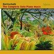 Gottschalk:The Complete Solo Piano Music