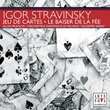 Stravinsky: Jeu de cartes; Le Baiser de la Fée