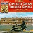 Corelli: Concerti Grossi; Trumpet Sonata