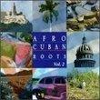 Afro Cuban Roots, Vol. 2: Cuban Feelings - Bolero Era