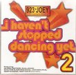 I Haven't Stopped Dancing Yet 2 - 19 Disco Hits (All Original Artists - Import)