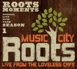 Music City Roots: Live From Loveless Cafe