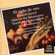 El Siglo De Oro: Spanish Sacred Music