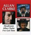 Headroom//Allan Clarke//I?ve Got Time