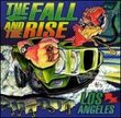 The Fall and The Rise Los Angeles