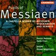 Pupils Of Messiaen: A Cappella Works By Messiaen, Stockhausen And Xenakis / Jorgensen, Danish National Radio Choir