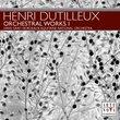 Dutilleux: Orchestral Works I