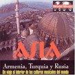 Asia -  Armenia, Turkia Y Rusia  Un Viaje Al Interior De Las Culturas Musicales Del Mundo