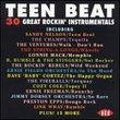 Teen Beat, Volume 1: 30 Great Rockin' Instrumentals