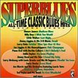 Superblues: All-Time Classic Blues Hits, Volume Three