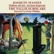 Josquin: Missa Malheur me bat and Missa Fortuna desperata