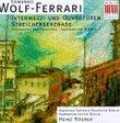 Wolf-Ferrari: Intermezzi und Ouvertüren; Streichserende
