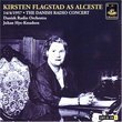 Kirsten Flagstad as Alceste The - Danish Radio Concert