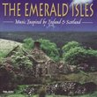 The Emerald Isles: Music Inspired by Ireland & Scotland