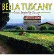Bella Tuscany: Music Inspired by Tuscany