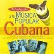 Introduccion a la Musica Popular Cubana