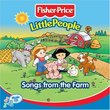 Fisher Price: Little People: Songs from the Farm