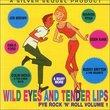 Wild Eyes and Tender Lips: Pye Rock 'n Roll Volume 1
