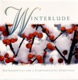 Winterlude -- Instrumentals for a Contemplative Christmas