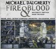 """Daugherty: Fire & Blood - Motorcity Triptych; Raise the Roof"""
