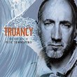 Truancy: The Very Best Of Pete Townshend
